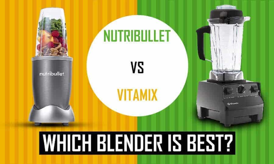Nutribullet Vs Vitamix
